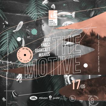 The Motive: Voit & YadzZ & Darkcatt & Marius @ Bar Party Bolero, 17 Мая 2019